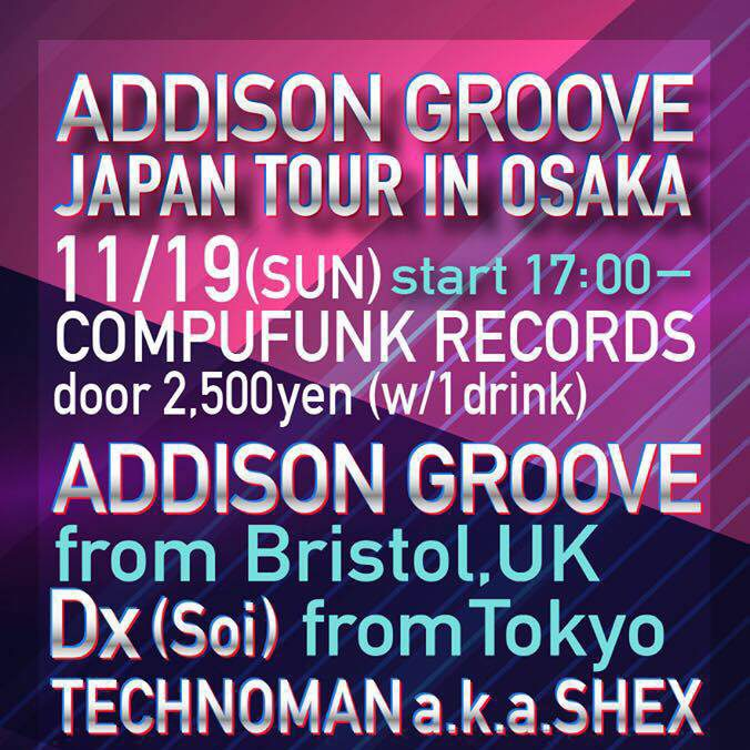 Addison Groove Japan Tour @ Compufunk Records