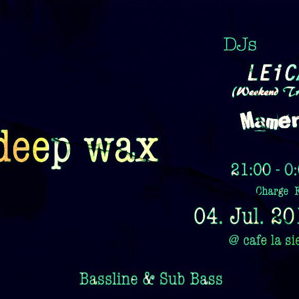 deep wax @cafe la siesta
