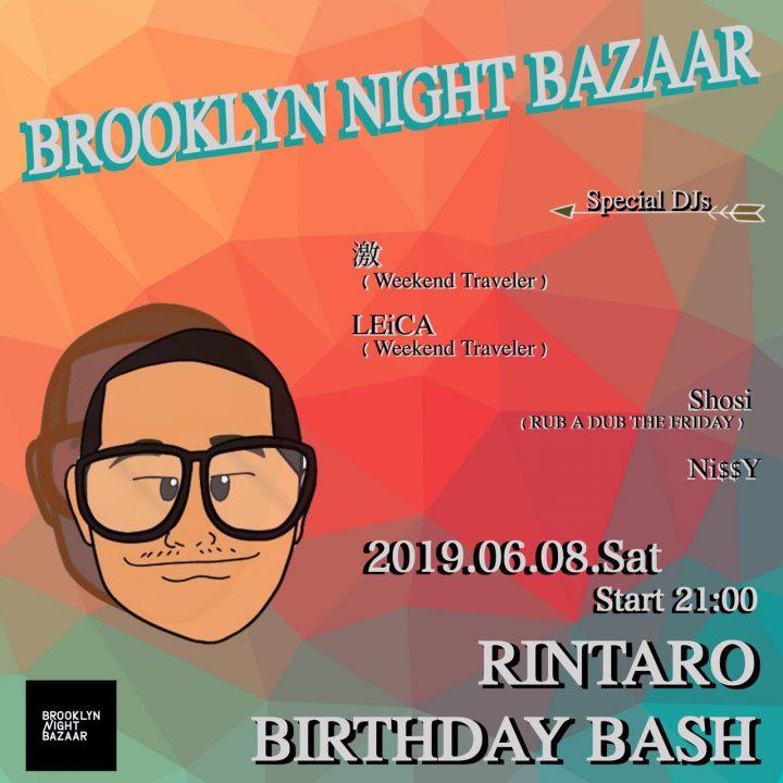 RINTARO BIRTHDAY BASH @BROOKLYN NIGHT BAZAAR