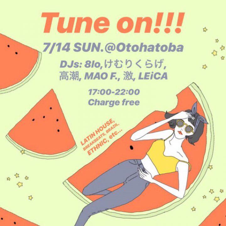 TUNE ON!!! @Otohatoba